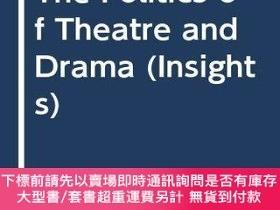 二手書博民逛書店The罕見Politics of Theatre and Drama-戲劇政治Y414958 Graham H
