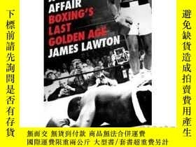 二手書博民逛書店Ringside罕見Affair: Boxing's Last Golden Age-Y465786