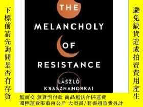 二手書博民逛書店憂郁的反抗罕見英文原版 The Melancholy of ResistanceY335736 Laszlo