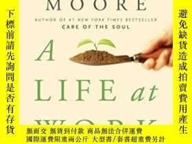 二手書博民逛書店A罕見Life At Work-工作生活Y436638 Thomas Moore Harmony, 2009