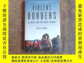二手書博民逛書店Violent罕見Borders:Refugees and the Right to MoveY21921 R