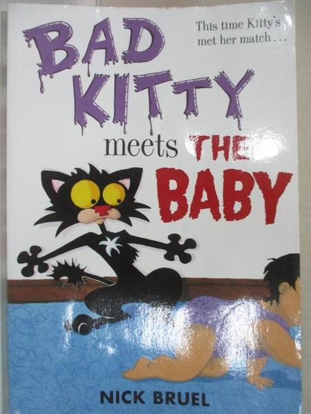 【書寶二手書T1/原文小說_HM4】Bad Kitty Meets the Baby_Nick Bruel, Roaring Brook Press, R.R. Donnelley and Sons C