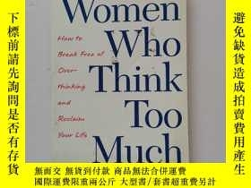 二手書博民逛書店Women罕見Who Think Too Much: How to Break Free of Overthink