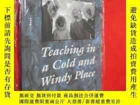 二手書博民逛書店Teaching罕見in a Cold and Windy Pl