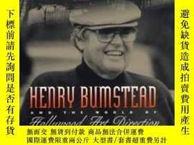 二手書博民逛書店Henry罕見Bumstead And The World Of Hollywood Art Direction奇