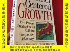 二手書博民逛書店Customer-centered罕見Growth: Five