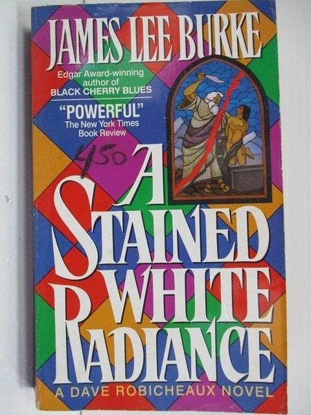 【書寶二手書T4/原文小說_A2Z】A Stained White Radiance_James Lee Burke