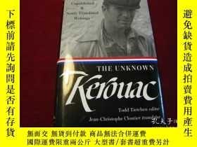 二手書博民逛書店The罕見Unknown Kerouac: Rare, Unpu