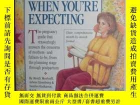二手書博民逛書店原版英文書罕見《 What to Expect When You