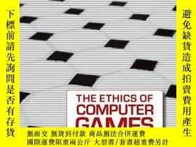 二手書博民逛書店The罕見Ethics Of Computer GamesY256260 Miguel Sicart The