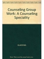 二手書博民逛書店 《Counseling Group Work: A Counseling Speciality》 R2Y ISBN:0675212278│GLADDING