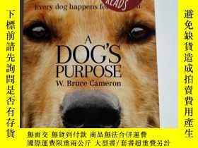 二手書博民逛書店A罕見DOGS PURPOSE 130 Y138362 W.BR