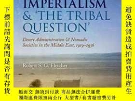 二手書博民逛書店British罕見Imperialism And the Tribal Question Y364682 R
