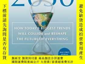 二手書博民逛書店2030:罕見How Today s Biggest Trends Will Collide and Reshap