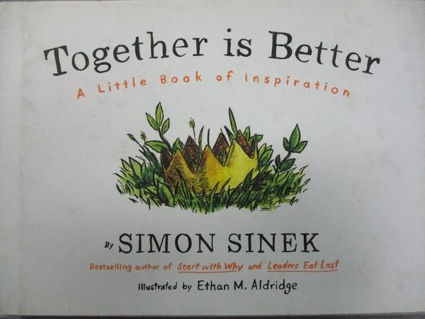 【書寶二手書T8/少年童書_JFN】Together is Better: A Little Book of Inspi