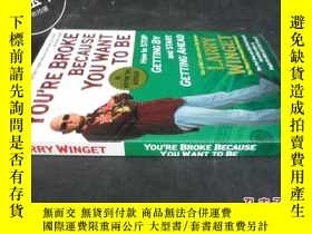二手書博民逛書店YOU罕見RE BROKE BECAUSE YOU WANT T