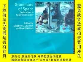 二手書博民逛書店Grammars罕見of Space: Explorations in Cognitive Diversity (