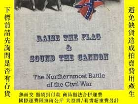 二手書博民逛書店Raise罕見the Flag And Sound the Ca