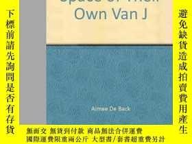 二手書博民逛書店Space罕見of Their Own Van JY346464