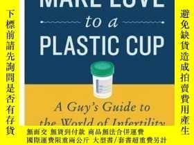 二手書博民逛書店How罕見to Make Love to a Plastic C