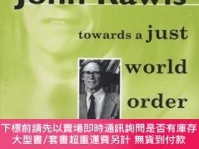 二手書博民逛書店John罕見Rawls: Towards A Just World OrderY255174 Patrick