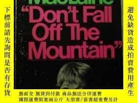 二手書博民逛書店Don t罕見fall off the mountain 英文