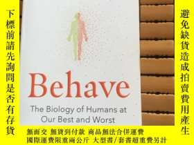 二手書博民逛書店Behave;罕見The Biology of Humans at Our Best and WorstY17