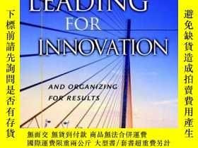 二手書博民逛書店Leading罕見for Innovation: And Organizing for ResultsY410
