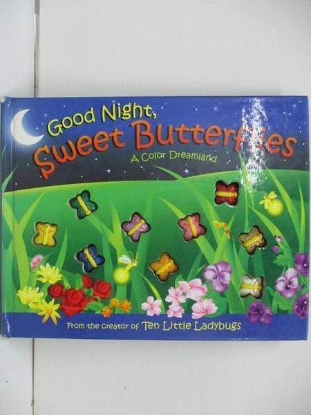 【書寶二手書T1/少年童書_DUL】Good Night, Sweet Butterfles