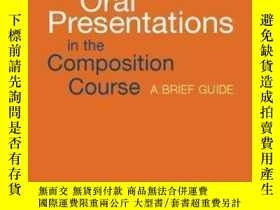 二手書博民逛書店Oral罕見Presentations In The Composition Course: A Brief Gu
