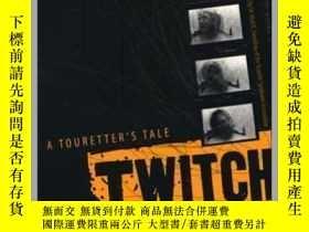 二手書博民逛書店Twitch罕見and Shout: A Touretter s Tale-抽搐與吶喊:圖雷特的故事Y3617