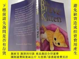 二手書博民逛書店The罕見brave kitten:勇敢的小貓Y212829