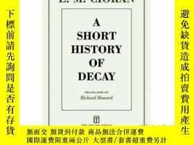 二手書博民逛書店E·M·齊奧朗 蕭沆:解體概要罕見閱讀 英文原版 A Short History of Decay E. M. C