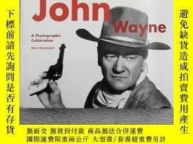 二手書博民逛書店John罕見Wayne: A Photographic Cele