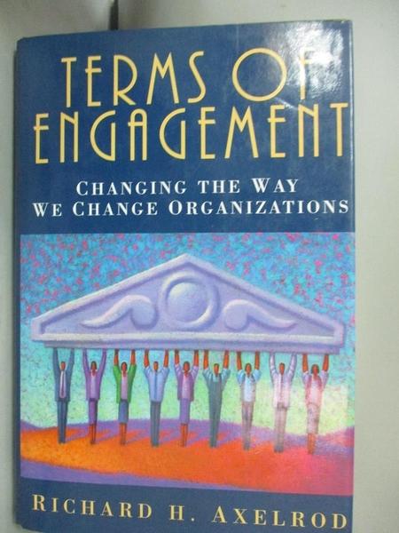 【書寶二手書T2/財經企管_FAB】Terms of Engagement-Changing the Way We Change Organizations_Richard H Axelrod