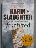 【書寶二手書T6/原文小說_NEU】FRACTURED_Karin Slaughter