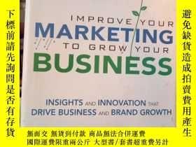 二手書博民逛書店Improve罕見Your Marketing to Grow