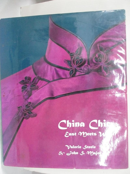 【書寶二手書T1/藝術_D57】China Chic: East Meets West_Steele, Valerie/ Major
