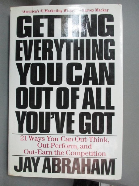 【書寶二手書T1/財經企管_YHV】Getting Everything You Can Out of..._Jay Abraham