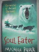 【書寶二手書T7/原文小說_LBX】Soul eater_Michelle paver