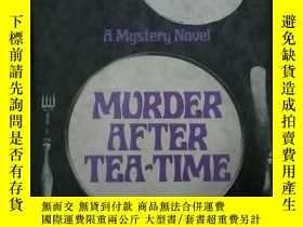 """二手書博民逛書店MURDER罕見AFTER TEA-TIME(A Mystery Novel)在""""茶時間之後""""(一部神秘小說)帶書"""