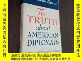 二手書博民逛書店the罕見truth about american diplomatsY12880 bucar LITERAT