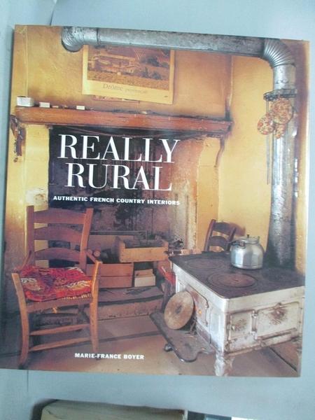 【書寶二手書T1/設計_YKC】Really Rural: Authentic French Country Interiors_Marie-France Boyer