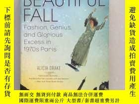 二手書博民逛書店The罕見Beautiful Fall: Fashion, Genius, and Glorious Excess