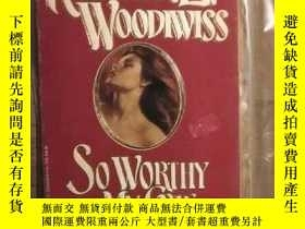 二手書博民逛書店英文原版罕見So Worthy My Love by Kathleen E. Woodiwiss 著Y2780
