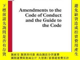 二手書博民逛書店Amendments罕見To The Code Of Conduct And The Guide To The C