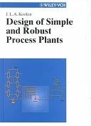 二手書博民逛書店 《Design of Simple and Robust Process Plants》 R2Y ISBN:3527297847│John Wiley & Sons