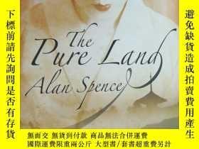 二手書博民逛書店The罕見Pure Land 英文原版 大32開 品好未閱Y146810 Alan Spence Canong