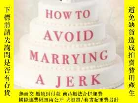 二手書博民逛書店How罕見To Avoid Marrying A Jerk: T