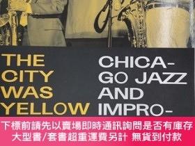 二手書博民逛書店the罕見city was yellow chicago jazz and improvised music 19